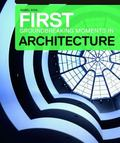 First : Groundbreaking Moments in Architecture