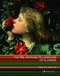 Pre-Raphaelite Language of Flowers