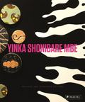 Yinka Shonibare MBE : Revised and Expanded Edition