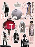 Feel and Think : A New Era of Tokyo Fashion