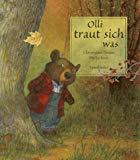 Olli traut sich was. ( Ab 3 J.).