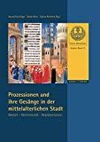 Prozessionen Und Ihre Gesange in Der Mittelalterlichen Stadt: Forum Mittelalter-studien Bd. ...