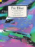 Fur Elise - the 100 Most Beautiful Classical Original Piano Pieces: Easy Level