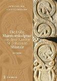 Die Fruhe Marmorskulptur Aus Dem Kloster St. Johann in Mustair (German Edition)