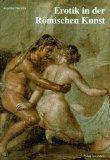 Erotik in der Rmischen Kunst.