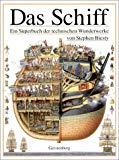 Das Schiff. Ein Superbuch der technischen Wunderwerke.