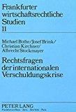 Rechtsfragen der internationalen Verschuldungskrise: Voraussetzungen, Formen und Verfahren i...