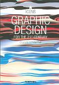 Graphic Design Grafikdesign im 21. Jahrhundert/Le design graphique au 21 siecle