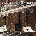 Converted Spaces / Convertir L'espace / Verwandelte Raume