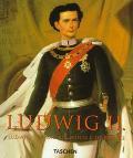 Ludwig II Ludwig II of Bavaria/Louis II De Baviere