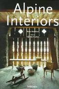 Alpine Interiors/Alpen Interieurs/Interieurs Des Alpes Alpen Interieurs = Interieurs Des Alpes