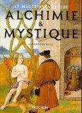 Alchimie & Mystique (Le Musee Hermetique)