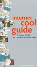 Internet Cool Guide: A Savvy Guide to the Best Destinations on the Web