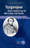Turgenjew. Eine Einfuhrung Fur Den Leser Von Heute (Beitrage Zur Neueren Literaturgeschichte...