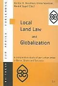 Local Land Law And Globalization A Comparative Study of Peri-urban Areas in Benin, Ghana And...