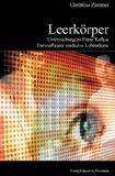 Leerkrper: Untersuchung zu Franz Kafkas Entwurf einer medialen Lebensform