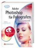 Adobe Photoshop fr Fotografen. Handbuch fr professionelle Bildgestalter