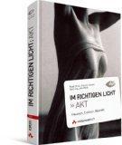 Im richtigen Licht: Akt: Klassisch / Erotisch / Abstrakt