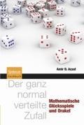 Der ganz normal verteilte Zufall: Mathematische Glcksspiele und Orakel (German Edition)