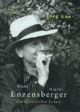 Hans Magnus Enzensberger: Ein offentliches Leben (German Edition)