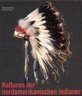 Kulturen der nordamerikanischen Indianer.