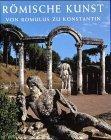 Rmische Kunst. Von Romulus zu Konstantin