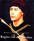Rogier Van Der Weyden (Masters of Dutch Art Series)