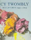 Cy Twombly Sculptures 1992-2005