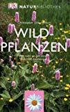 Natur-Bibliothek Wildpflanzen: Mit mehr als 500 Arten und 2500 Abbildungen