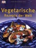 Vegetarische Rezepte der Welt