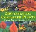 500 Essential Container Plants Window Boxes, Balconies and Patios
