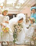 Royal Weddings: Konigliche Hochzeiten