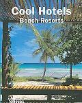 Cool Hotels: Beach Resorts