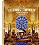 Luxury Hotels: Top of the World Vol II (English, German, French, Italian and Spanish Edition)