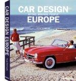 Car Design Europe: Myths, Brands, People (English, German and French Edition)