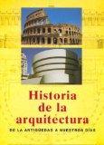 Historia de la arquitectura. De la antiguedad a nuestros dias