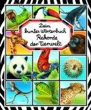 Rekorde der Tierwelt. Dein buntes Wrterbuch