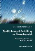 Multichannel-Retailing Im Einzelhandel- Entwicklung, Motivation, Einflussfaktoren
