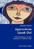 Apprentices Speak Out- The Experiences Of Five Women In A Skilled Trade