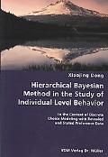 Hierarchical Bayesian Method In The Study Of Individual Level Behavior- In The Context Of Di...