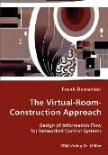 The Virtual-Room-Construction Approach - Design Of Information Flow For Networked Control Sy...