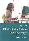 Effective Online Dialogue - Toward A Theory Of Internet-Mediated Communication