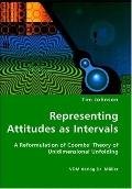 Representing Attitudes As Intervals - A Reformulation Of Coombs' Theory Of Unidimensional Un...