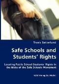 Safe Schools and Students' Rights - Locating Public School Students' Rights in the Wake of t...
