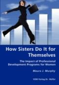 How Sisters Do It for Themselves - the Impact of Professional Development Programs for Women
