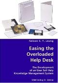 Easing The Overloaded Help Desk- The Development Of An User Self-Help Knowledge Management S...