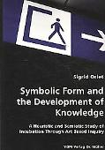 Symbolic Form And The Development Of Knowledge
