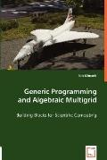 Generic Programming and Algebraic Multigrid - Building Blocks for Scientific Computing