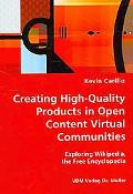 Creating High-Quality Products in Open Content Virtual Communities - Exploring Wikipedia, th...