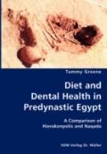 Diet And Dental Health In Predynastic Egypt- A Comparison Of Hierakonpolis And Naqada